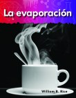 A Closer Look: Lo basico de la materia (Basics of Matter): La evaporacion (Evaporation)